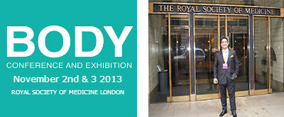 November 2013 - The BODY Conference 2013 - The RSM - London, UK